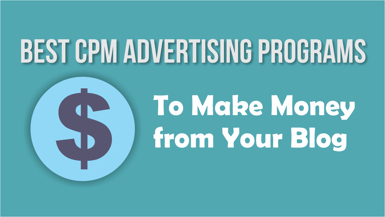 2016s Best Cpm Advertising Networks For Bloggers Especially In